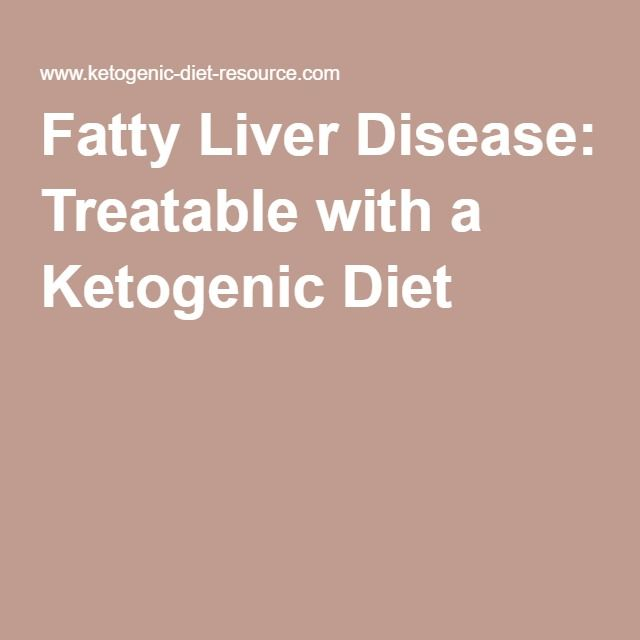 Fatty Liver Disease: Treatable with a Ketogenic Diet