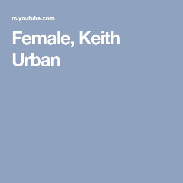 Female, Keith Urban