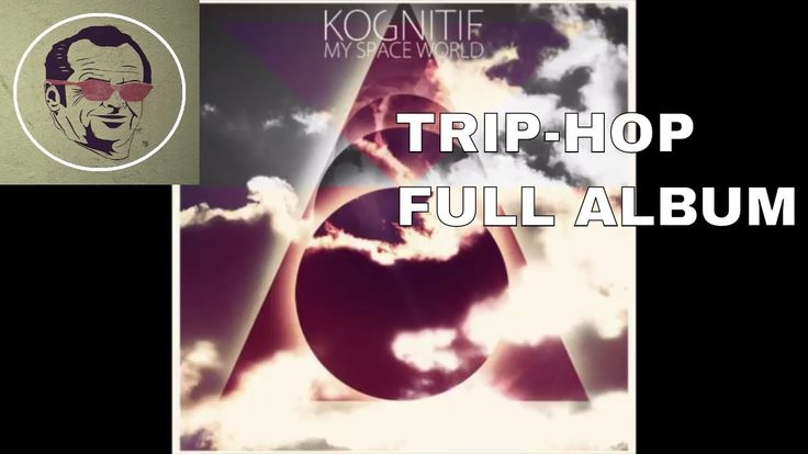 My Space World - KOGNITIF (FULL ALBUM) | TRIP-HOP