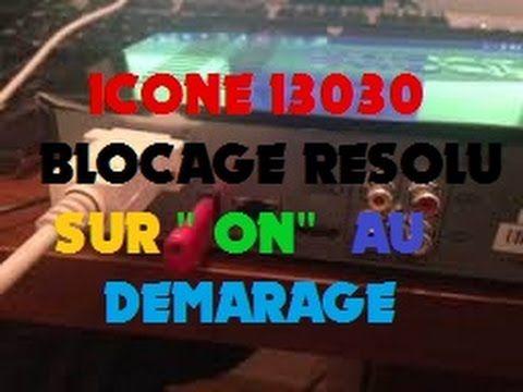 """ICONE I30-I3030  PROBLÈME BLOCAGE """"ON"""" RÉSOLU"""