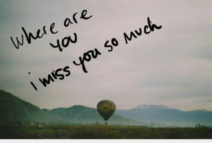Where are you love, miss