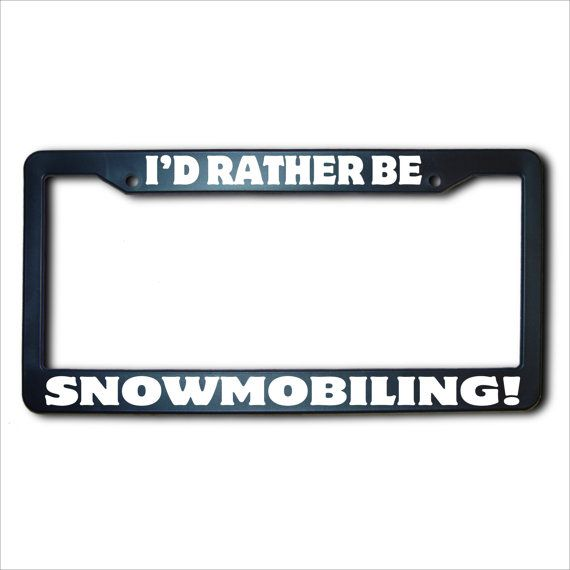 I'd Rather Be SNOWMOBILING License Plate Frame USA on Etsy, $11.99