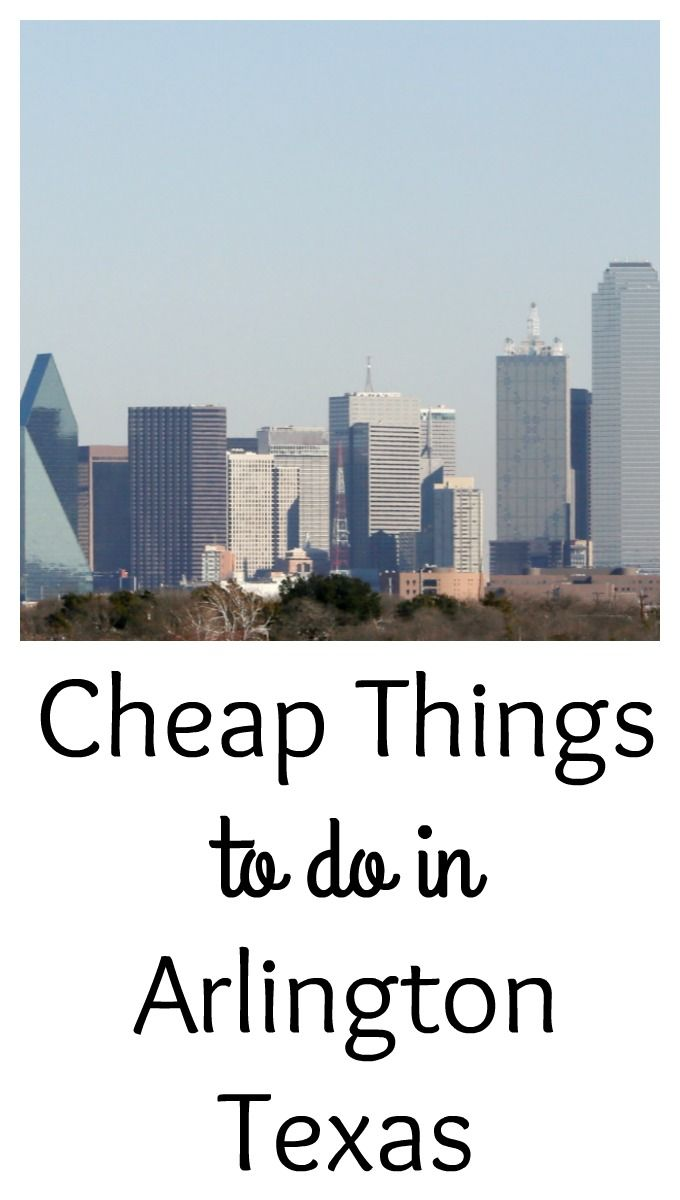 Cheap Things to do in Arlington Texas - Debi Talks