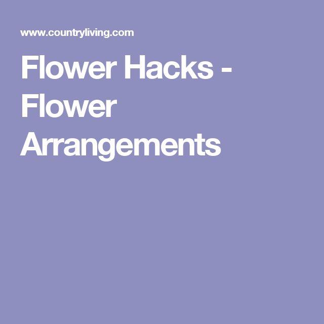 Flower Hacks - Flower Arrangements