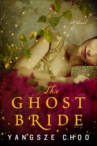 The Ghost Bride by Yangsze Choo | Publisher: William Morrow & Company | Publication Date: August 6, 2013 | http://yschoo.com | Historical Fiction #ghosts #paranormal
