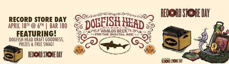 Bar 180 Hosts Record Store Day with Dogfish Head, Wednesday, April 18th 6PM. Featuring #DogfishHead draft goodness, prizes, & swag!
