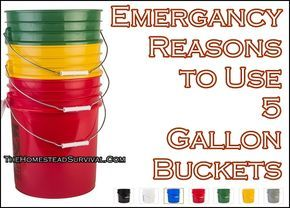 Emergency Reasons to Use 5 Gallon Buckets - Homesteading - The Homestead Survival .Com