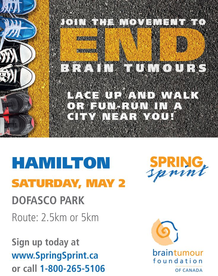 Hey Hamilton, ON! On Saturday May 2, 2015 join the movement to end brain tumours.http://www.springsprint.ca/site/TR?fr_id=1209&pg=entry