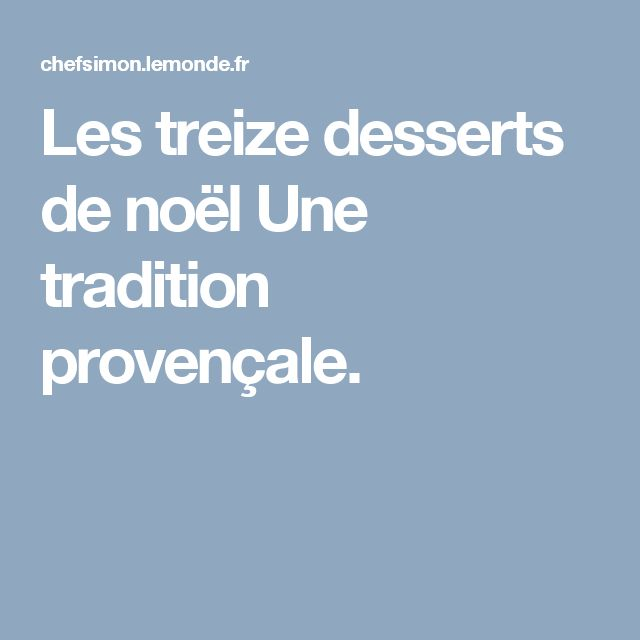 Les treize desserts de noël Une tradition provençale.