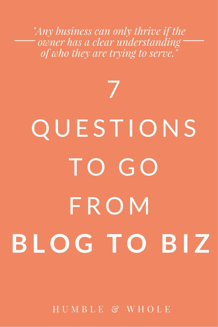 Thinking about making the transition from blog to biz? Before you decide to make a business out of your blog, there are 7 things you need to consider. Click through to discover the 7 questions you need answers for before making the big transition!