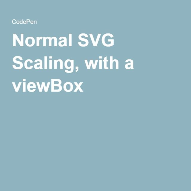Normal SVG Scaling, with a viewBox