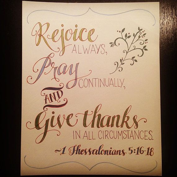 1 Thessalonians 5:16-18 - Rejoice Always, Pray Continually, Give Thanks in all circumstances - Bible Journaling print