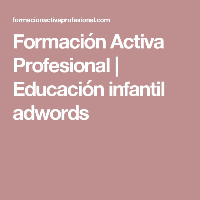 Formación Activa Profesional |   Educación infantil adwords