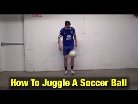 Soccer Juggling For Beginners - How To Juggle A Soccer Ball