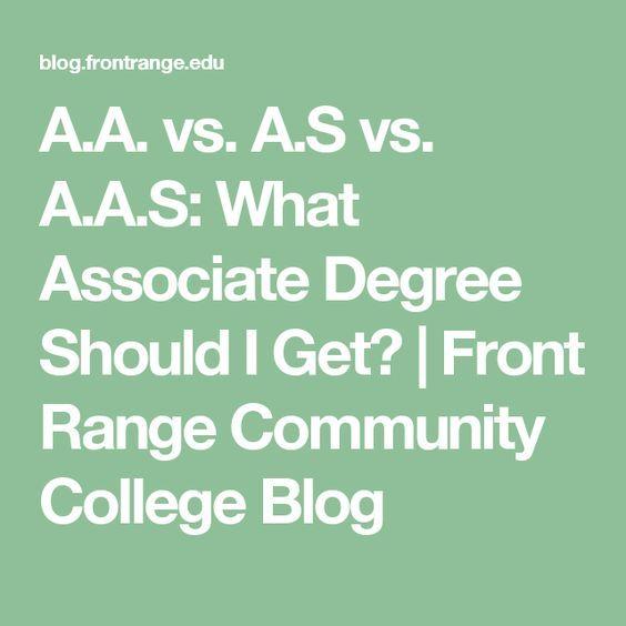 A.A. vs. A.S vs. A.A.S: What Associate Degree Should I Get?   Front Range Community College Blog