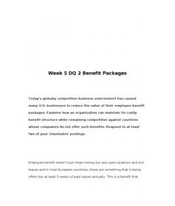 BUS434  BUS 434  Week 5 DQ 2 Benefit Packages --> http://www.scribd.com/doc/133326086/BUS434-BUS-434-Week-5-DQ-2-Benefit-Packages