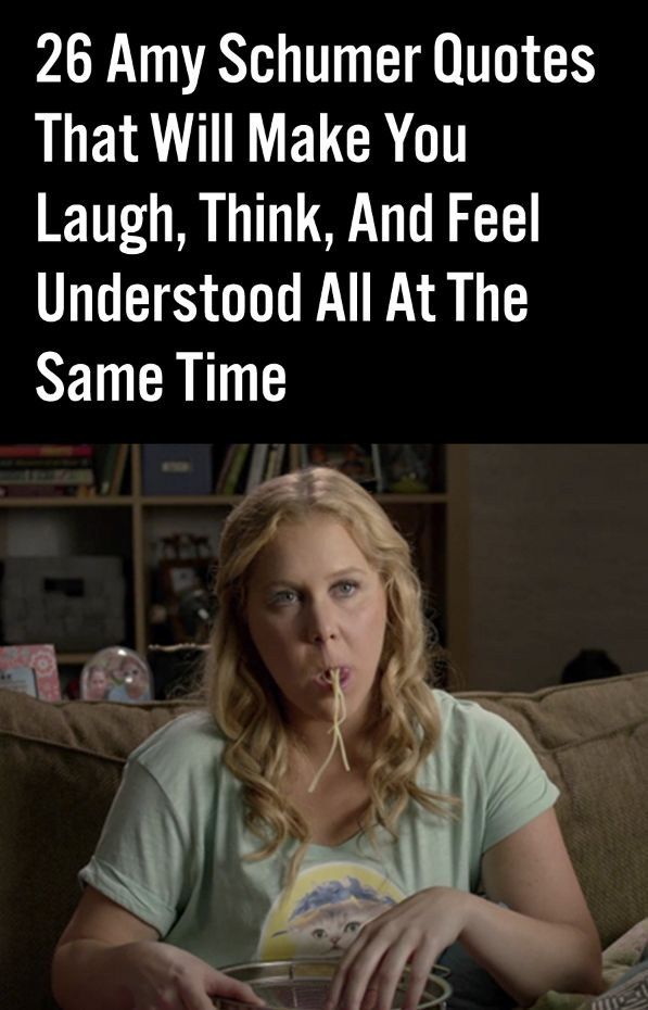 26 Amy Schumer Quotes That Will Make You Laugh, Think, And