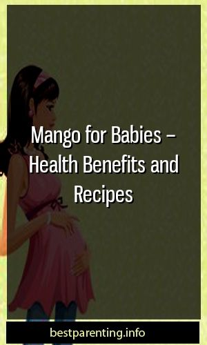 Mango for Babies – Health Benefits and Recipes