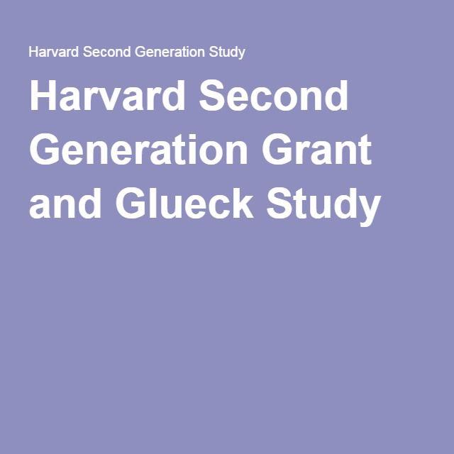 Harvard Second Generation Grant and Glueck Study