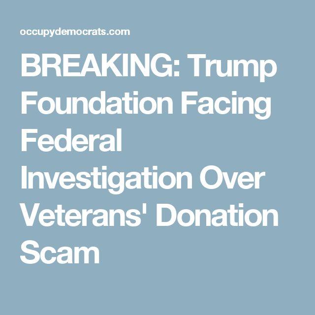 BREAKING: Trump Foundation Facing Federal Investigation Over Veterans' Donation Scam