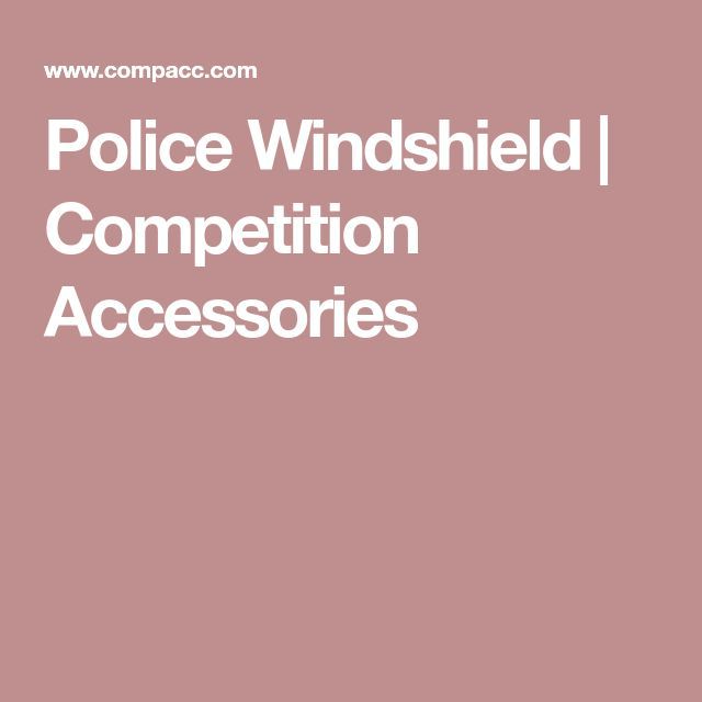 Police Windshield | Competition Accessories