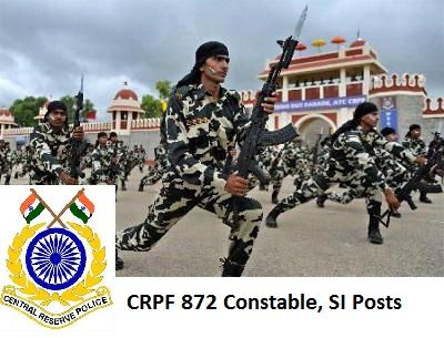 CRPF issued notification for 872 Constable, Sub Inspector/GD posts, Apply Online…