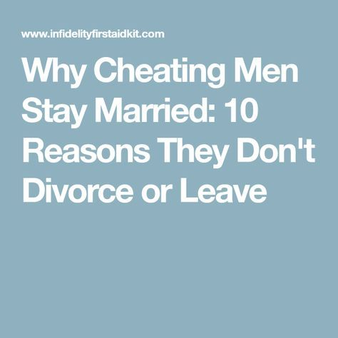 Why Cheating Men Stay Married: 10 Reasons They Don't Divorce or Leave