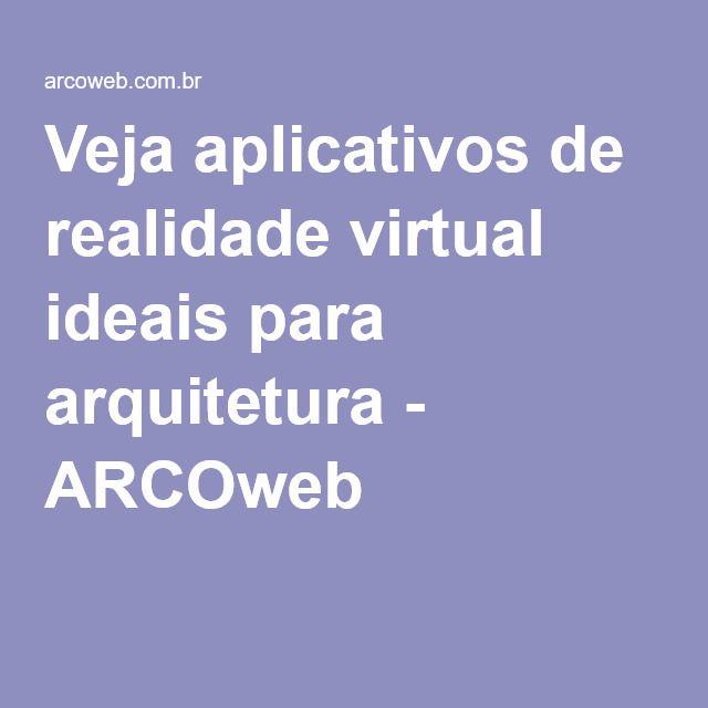 Veja aplicativos de realidade virtual ideais para arquitetura - ARCOweb