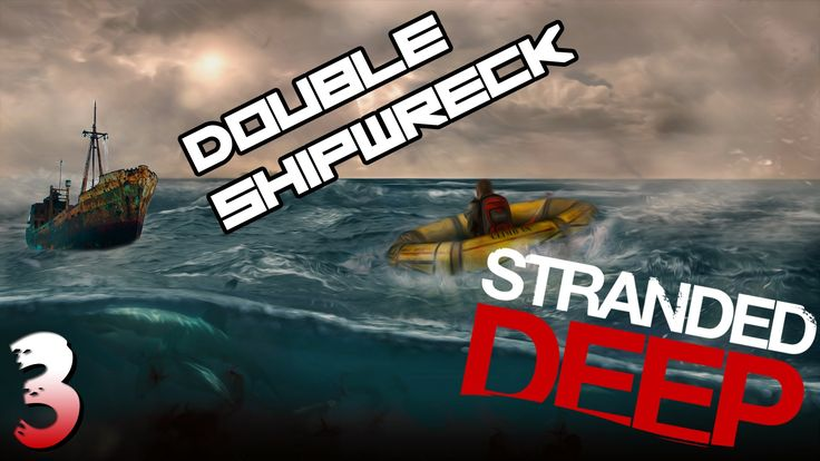 Double Shipwreck-Stranded Deep[#3]