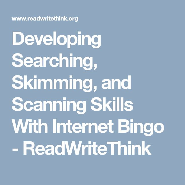 Developing Searching, Skimming, and Scanning Skills With Internet Bingo - ReadWriteThink