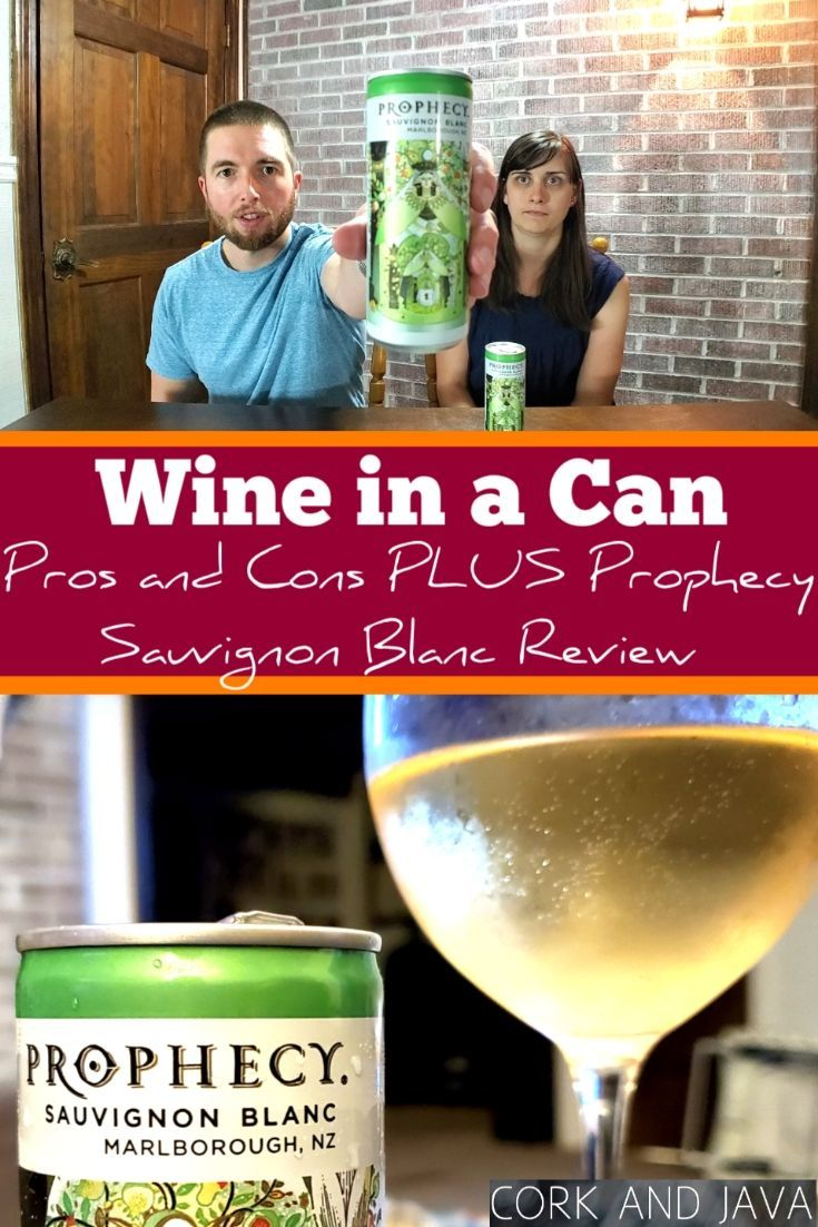 Wine In A Can What You Need To Know Prophecy Sauvignon Blanc Review Wine Sauvignon Blanc California Wine Club