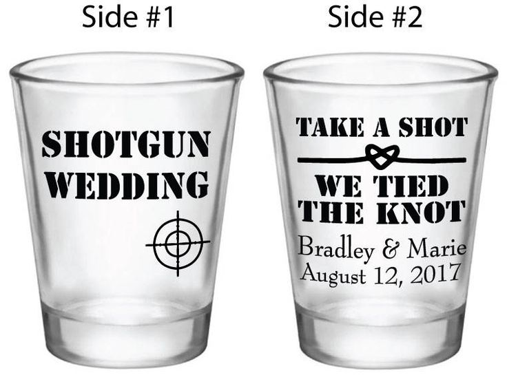 Shot Glasses - Shot Gun / Elopement / Take a shot We tied the knot design. Two-sided imprint.