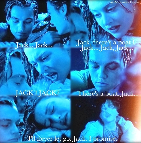 Never Let Go Titanic Quote: I Never Seem To Watch This Scene Without Crying Buckets