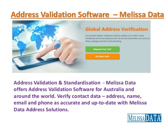 Address Validation & Standardisation  - Melissa Data offers Address Validation Software for Australia and around the world. Verify contact data – address, name, email and phone as accurate and up-to-date with Melissa Data Address Solutions.  https://www.melissadata.com.au/solutions/address-and-contact-data-verify.html