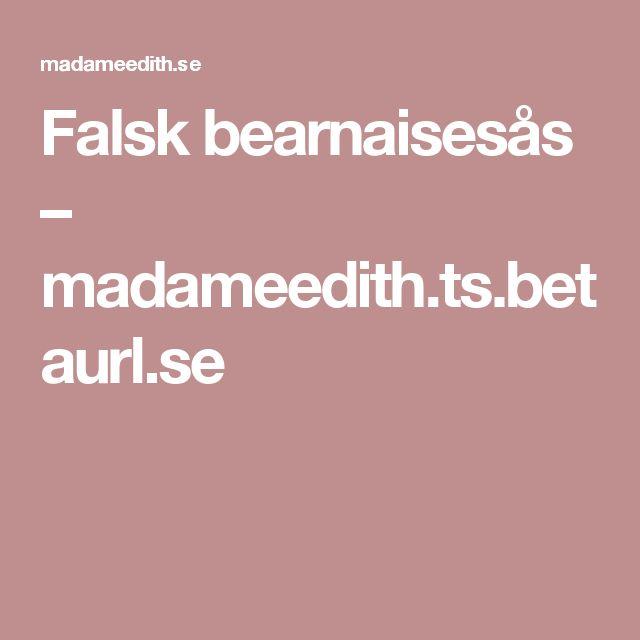 Falsk bearnaisesås – madameedith.ts.betaurl.se