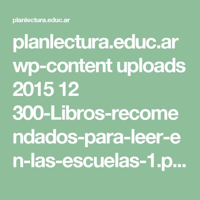 planlectura.educ.ar wp-content uploads 2015 12 300-Libros-recomendados-para-leer-en-las-escuelas-1.pdf