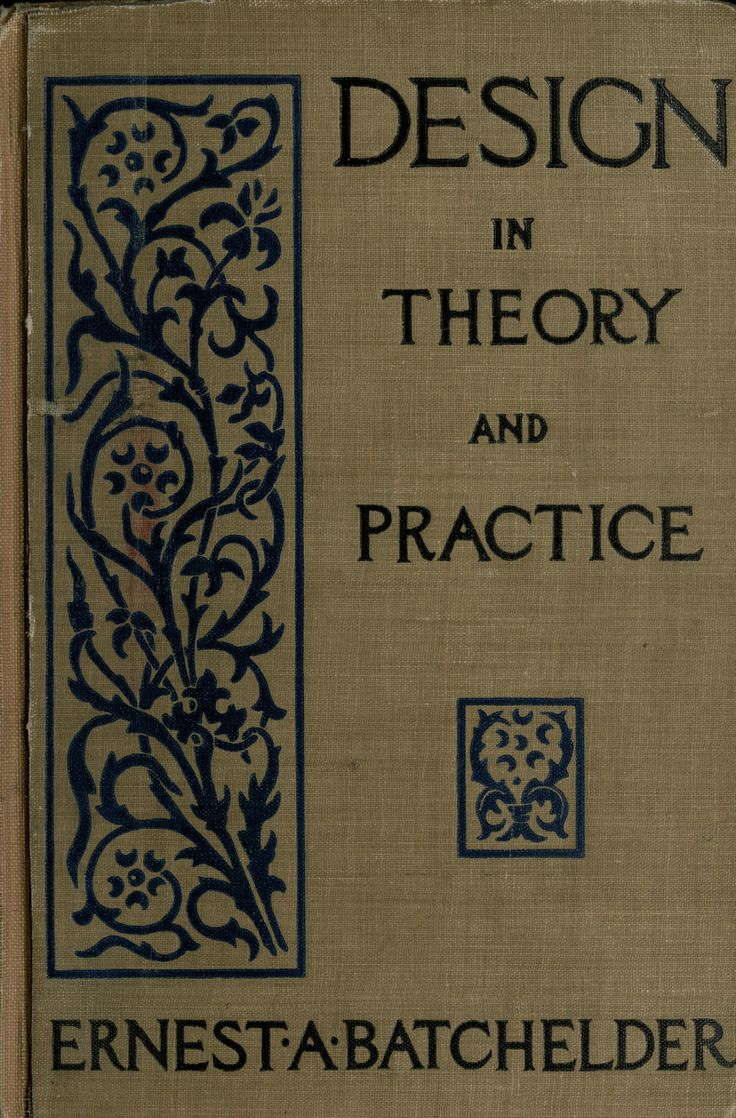 Ernest. A. Batchelder's Design in Theory and Practice, 1910