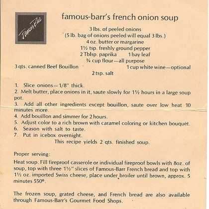 Famous Barr's French Onion Soup - classic. FB no longer in business, now Macy's. :(
