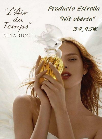 Colonia  L'Air du Temps 100 vp de Nina Ricci Producto estrella de la Nit Oberta http://www.perfumeriaelajuar.com/perfumeria/perfume-mujer/00894114/nina-ricci-l%C2%B4air-du-temps-de-100-ml-vapo.html