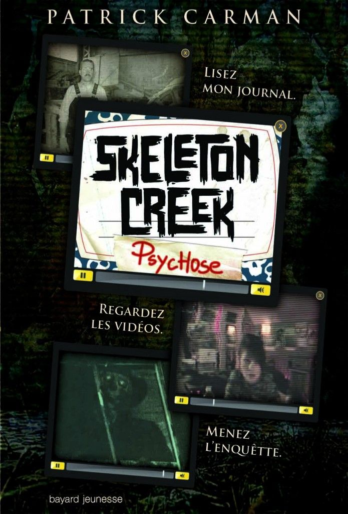 https://www.amazon.fr/Psychose-Skeleton-Creek-Patrick-Carman/dp/2747033627/ref=sr_1_1?ie=UTF8&qid=1462191957&sr=8-1&keywords=skeleton+creek