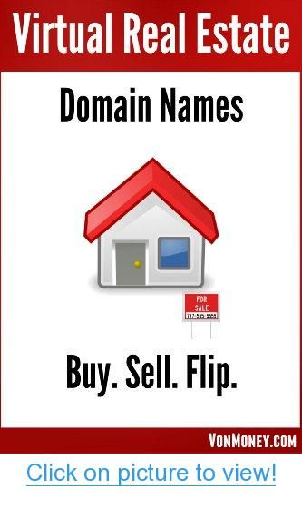 Virtual Real Estate: How to Make Money Buying and Selling Domain Names - A 2014 Guide to Flipping Domains (with Investing Tips and Email Sales Letter Templates) #Virtual #Real #Estate: #Make #Money #Buying #Selling #Domain #Names #Guide #Flipping #Domains #Investing #Tips #Email #Sales #Letter #Templates