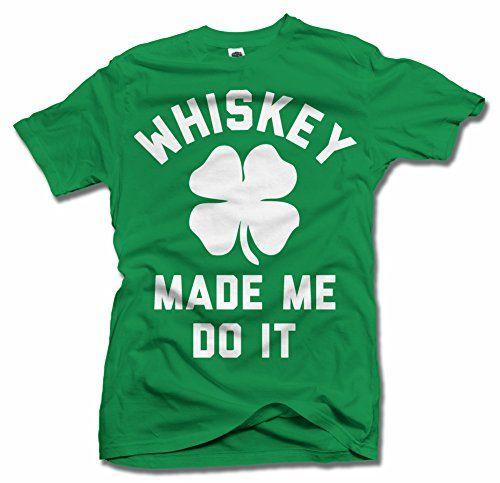 WHISKEY MADE ME DO IT SAINT PATRICK'S DAY XL Irish Green Men's Tee (6.1oz