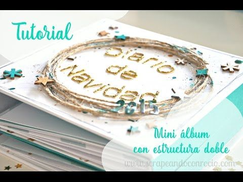Tutorial mini album scrapbooking con estructura doble. DN o December Daily | Scrapeando con Rocío - YouTube