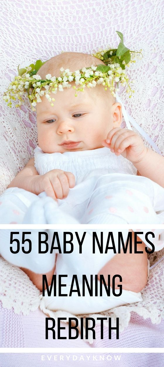 55 Baby Names Meaning Rebirth