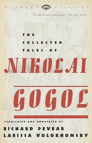 One of my favorite authors by far. Gogol has merciless wit, and even though he tends to kill his characters, you still really love them (and him) despite it all.