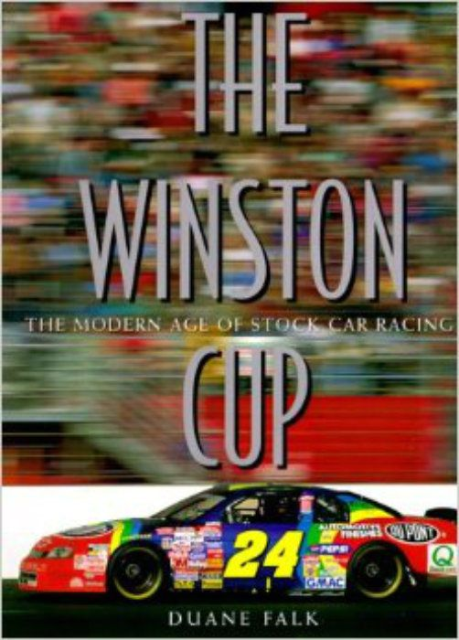 The Winston Cup : The Modern Age of Stock Car Racing by Duane Falk -JEFF GORDON!