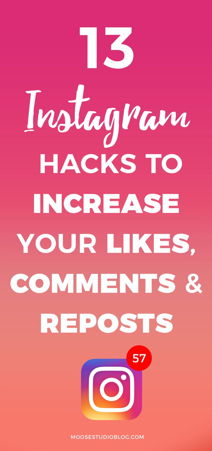 13 Instagram Hacks To Increase Likes, Comments And Reposts