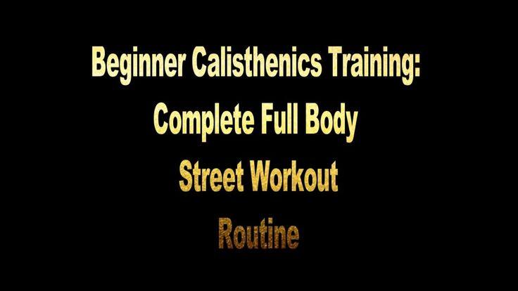 Beginner Calisthenics Training: Complete Full Body Street Workout Routine