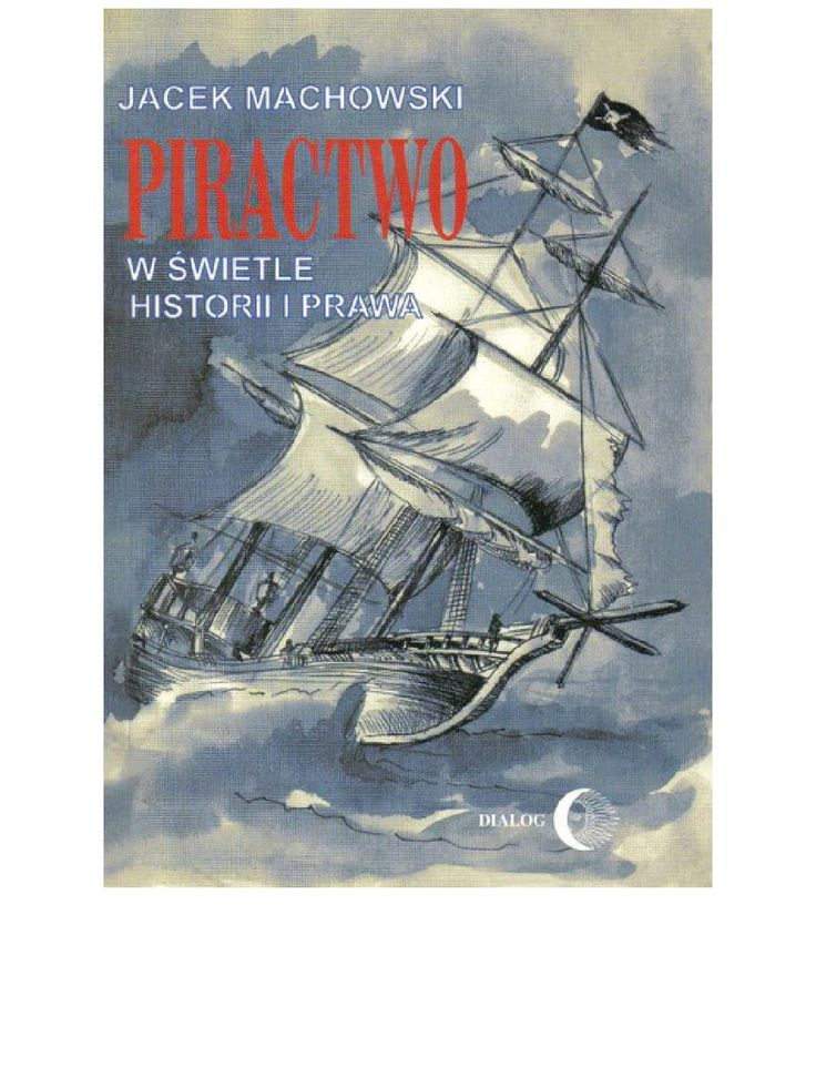 """Piractwo w świetle historii i prawa - ebook, Niemal codziennie każdy z nas spotyka się ze zwrotami """"piractwo drogowe"""" lub """"piractwo komputerowe"""", w których klasyczne pojęcie piractwa całkowicie zatraciło swój sens historyczny i prawny. Niniejsza książka próbuje wyjaśnić, czym w rzeczywistości jest piractwo (w rozumieniu naukowym) i czym różni się od podobnych i mylonych z nim przestępstw, jak np. korsarstwo, terroryzm, porwanie itp.   Praca przedstawia barwną historię piractwa, zjawiska…"""