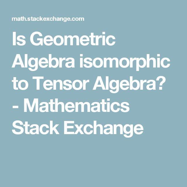 Is Geometric Algebra isomorphic to Tensor Algebra? - Mathematics Stack Exchange